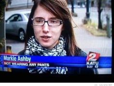Now why did they only take a shot of her face?#funny #news #nopants