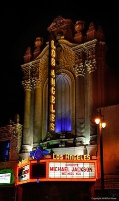 """The Los Angeles Theater - Marquee """"Goodbye Michael Jackson We Miss You"""" ~Repinned Via Dee Gordon"""