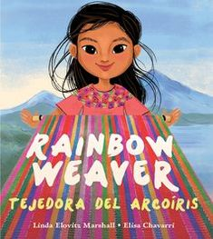 Rainbow Weaver- bilingual story about traditional Mayan weaving + recycling