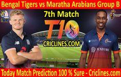 Bengal Tigers vs Maratha Arabians League Match Group B today match prediction. Cricket League We provide 100 % sure today cricket match Live Cricket, Cricket Match, Who Will Win, Bengal Tiger, Tigers, Bts, Baseball Cards, Group, Sports