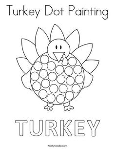 Turkey Dot Painting Coloring Page - Twisty Noodle Turkey Coloring Pages, Thanksgiving Coloring Pages, Thanksgiving Art, Thanksgiving Crafts For Toddlers, Thanksgiving Activities, Fall Crafts, Fall Preschool Activities, Preschool Crafts, Kids Crafts