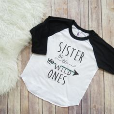 Sister of the Wild Ones, Wild and One, Wild Ones Shirt, Sibling Shirt, Matching Shirts, Wild and One, Raglan, Customizable. by KyCaliDesign on Etsy