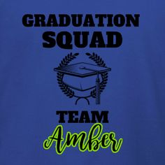 Graduation Shirt for Family Team t-shirt template. Edit for your graduates name. Change ink colors and t-shirt products online. Free 10-day delivery in the U.S.