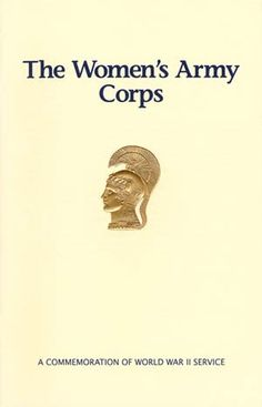 Cover, The Women's Army Corps - A Commemoration of World War II Service