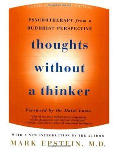 Bestseller Books Online Thoughts Without A Thinker: Psychotherapy from a Buddhist Perspective Mark Epstein $10.85