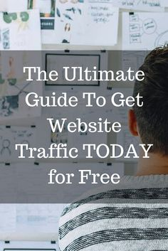 The Ultimate Guide To Get Website Traffic TODAY for Free