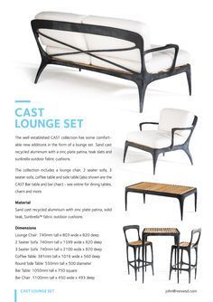 CAST Lounge set by John Reeves. The well established CAST collection has some comfortable new additions in the form of a lounge set. Sand cast recycled aluminium with a zinc plate patina, teak slats and sunbrella outdoor fabric cushions. The collection includes a lounge chair, 2 seater sofa, 3 seater sofa, coffee table and side table.