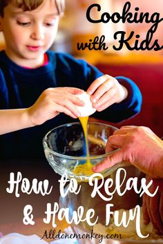Cooking with Kids: How to Relax and Have Fun | Alldonemonkey.com