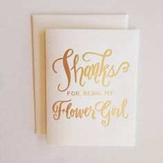 Dont forget to thank those special girls who are standing up for you at your wedding! 4.25 x 5.5 gold foil letterpress print on 88# white card stock.  Perfect for those special gals you want thank before you make your way down the aisle.  Custom foil cards not available.  Folding card with blank inside for you to inscribe a personal message.