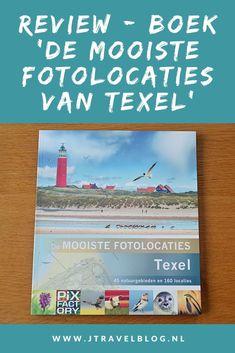 Ik heb een geweldig fotoboek gekocht: 'De mooiste fotolocaties van Texel' Mijn review over het boek 'De mooiste fotolocaties van Texel' lees je op mijn website. Lees je mee en doe inspiratie op. #review #texel #fotoboek #jtravelblog #jtravel Holland, Dutch, Website, Cover, Books, Travel, The Nederlands, Libros, Viajes
