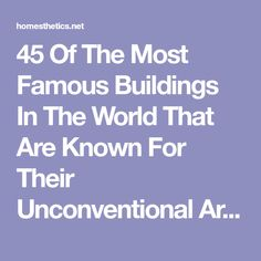 45 Of The Most Famous Buildings In The World That Are Known For Their Unconventional Architectural Structure
