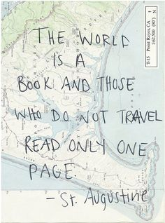 the world is a book, and those who do not travel read only one page...