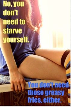 I like this. Because SO many women think that you have to starve yourself to be skinny.