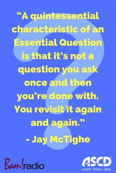 How do we create questions that are truly essential, and how can these questions engage learners? Jay McTighe explains that and more on this episode of ASCD Learn Teach Lead Radio.