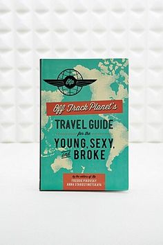 Buch: Travel Guide for the Young, Sexy and Broke - Urban Outfitters