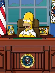 Homer Simpson as the President - Still better than a lot of others before him.