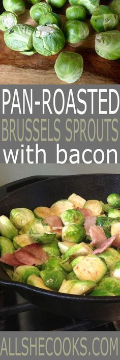 Perfect side dish recipe. Pan Roasted Brussels Sprouts make a nice low-carb side to pork or chicken.