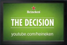 Shortlist Effie Awards® 2014 Campaña:The decision Marca:Heineken Agencia:Grey México