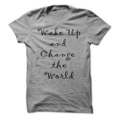 Wake up and Change the world - #pullover hoodie #sweatshirt girl. GUARANTEE => https://www.sunfrog.com/LifeStyle/Wake-up-and-Change-the-world.html?68278