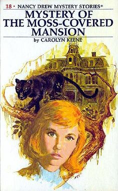 Nancy Drew Mystery Stories / The Mystery of the Moss-Covered Mansion by Carolyn Keene / Book cover / 1971 (Rudy Nappi) Nancy Drew Series, Nancy Drew Books, Nancy Drew Mystery Stories, Mystery Novels, Cozy Mysteries, Book Girl, Classic Books, Classic Series, Vintage Books
