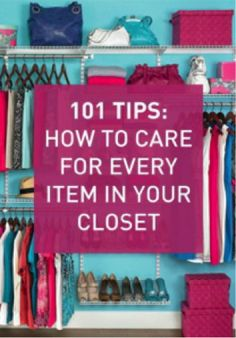 Make sure every item in your closet looks brand new with these easy care tips.