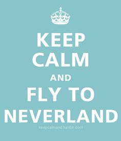 .. fly to neverland