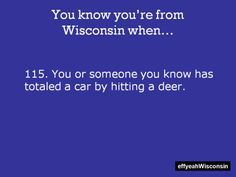 "hahaha, so true. ""my grandma hit a deer and it was the biggest one of the season so they kept it!"" @ailysh"