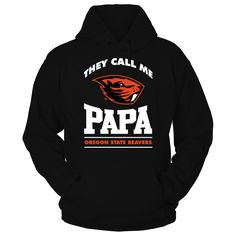 Oregon State Beavers - They Call Me Papa Cz7kxb T-SHirt, Oregon State Beavers Official Apparel - this licensed gear is the perfect clothing for fans. Makes a fun gift!  AVAILABLE PRODUCTS Gildan Unisex Pullover Hoodie - $44.95   Gildan Unisex Pullover Hoodie District Men Gildan Long-Sleeve T-Shirt Gildan Fleece Crew View sizing / material info