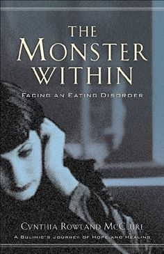 Monster Within, The: Facing an Eating Disorder by Cynthia Rowland McClure, http://www.amazon.com/Monster-Within-The-Facing-Disorder-ebook/dp/B006K4PNIY/ref=as_sl_pc_ss_til?tag=cathbrya-20&linkCode=w01&linkId=6OF2D3WQANI4OEPW&creativeASIN=B006K4PNIY