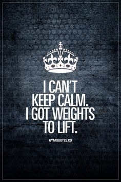 I can't keep calm. I got weights to lift. #notimetowaste #trainharderthanme #funnygymquotes www.gymquotes.co for all our motivational and funny gym quotes!