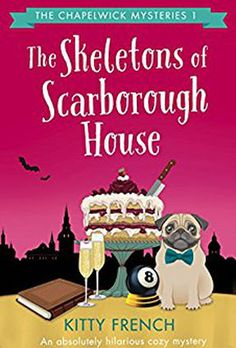 """The Skeletons of Scarborough House by Kitty French Rated: 10+ Welcome to Chapelwick, a leafy English town in the hills of Shropshire, where chocolate fudge cake comes served with a side of murder. Scarborough House is haunted, and it's not doing much for Donovan Scarborough's investment portfolio. No one wants to buy a place with levitating crockery, or (the wrong kind of) rhythmic pounding throughout the night. Luckily, Melody """"I-See-Dead-People"""" Bittersweet has just..."""