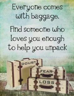Everyone comes with baggage. Find someone who loves you enough to unpack love love quotes soulmate baggage love quotes and sayings image love quotes Inspirational Quotes About Success, Success Quotes, Great Quotes, Quotes To Live By, Me Quotes, Motivational Quotes, Funny Quotes, Positive Quotes, 2015 Quotes