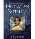 n elegant but complex sentence structure rich with eighteenth-century vocabulary, Octavian Nothing, a teenage black slave, narrates his heroic and compelling journey through the epic period of the founding of America. As he moves through the swirl of events around him and the birth of the nation, Octavian experiences the basic human struggles for independence, identity, freedom and love