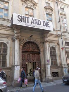 Blog à porter - Il Magazine di Monica Bruna: TORINO: SHIT AND DIE
