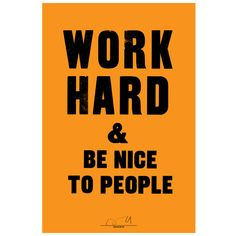 Work Hard & be Nice to People. This inspirational typographic statement poster is by graphic artist Anthony Burrill. Printed by Adams of Rye onto recycled paper using traditional letterpress techniques. Anthony Burrill, Orange Paper, Poster Prints, Framed Prints, Walker Art, Victoria And Albert Museum, Letterpress Printing, Design Museum, Wall Art Quotes