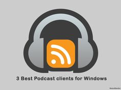 A Podcast client organizes all your RSS and media content directly on your computer.Thetechhacker selects three best podcasts clients for windows.