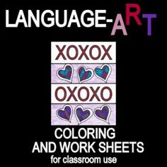 Valentine Language-art Coloring and Work Sheets WHAT FUN IT IS TO COLOR, BUT THESE SHEETS ARE MUCH MORE THAN THAT! They make Valentine's Day more fun, and even give the students a printed letter and envelope to complete and give to their favorite person.