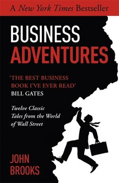 Business Adventures, by John Brooks