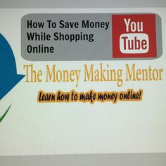 Save money when shopping online. by themoneymakingmentor