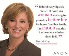 "#Avon celebrates International Women's Day #IWD2014  BEAUTY INSIDE AND OUT ""Behind every lipstick we sell at Avon is a woman working to provide a better life for herself and her family. I'm proud that this has been our mission since 1886."" -Sheri McCoy, Avon Chief Executive Officer #IWD"