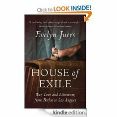 House of Exile: War, Love and Literature, from Berlin to Los Angeles