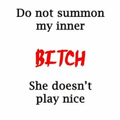 I don't normally use this red word   BUT,if you mess with my family !!  Ijs