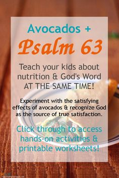 Teach your kids about the satisfying effects of avocados + God as the ultimate source of satisfaction!