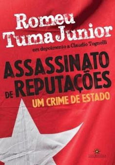 ASSASSINATO DE REPUTAÇOES - UM CRIME DE ESTADO