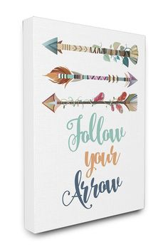 Follow Your Arrows Stretched Canvas Art