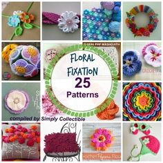 Collection of 25 Floral Fixation crochet patterns compiled by SimplyCollectibleCrochet.com