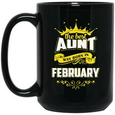 Aunt Mug The Best Aunt Was Born In February Coffee Mug Tea Mug Aunt Mug The Best Aunt Was Born In February Coffee Mug Tea Mug Perfect Quality for Amazing Prices