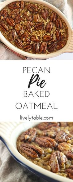 A Delicious Pecan Pie Baked Oatmeal Recipe That Can Be Made Ahead And Enjoyed All Week For An Easy, Healthy Fall Breakfast Treat Gluten-Free, Vegetarian Via What's For Breakfast, Breakfast Dishes, Breakfast Burritos, Breakfast Casserole, Baked Oatmeal Recipes, Pecan Recipes, Healthy Baked Oatmeal, Baked Oats, Amish Recipes