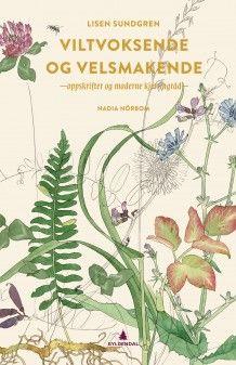 Viltvoksende og velsmakende av Lisen Sundgren (Innbundet) Van Life, Books To Read, Herbalism, Lisa, Nature, Plants, Natural Medicine, Sprouts, Spices