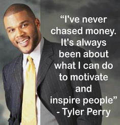 Tyler Perry quote about money.He' beautiful inside and out! Madea Quotes, Quotable Quotes, Motivational Quotes, Madea Humor, Tyler Perry Quotes, Tyler Perry Movies, Success Quotes, Life Quotes, Leadership Tips